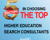 Graphic displaying the message 5 Factors in Choosing The Top Higher Education Search Consultants.